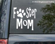 "Foster Mom - Animal Rescue Dog Cat Shelter Fostering Vinyl Decal Sticker 5"" x 5"""