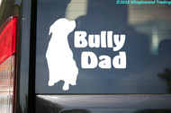 BULLY DAD Vinyl Sticker - American Pit Bull Staffordshire Terrier Bulldog - Die Cut Decal