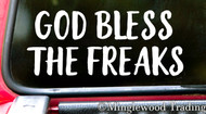 GOD BLESS THE FREAKS Vinyl Sticker - Hippies Nerds Goths Geeks Jocks Circus Kids