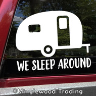 WE SLEEP AROUND Vinyl Sticker - Camper RV Travel Trailer 5th Wheel Camping - Die Cut Decal