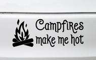 Campfires Make Me Hot Vinyl Sticker - Camping RV Travel Trailer Campground Tent - Die Cut Decal