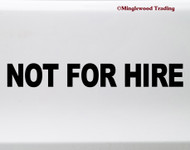 Not For Hire vinyl die cut decal sticker by Minglewood Trading