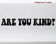 Are You Kind? Vinyl Sticker - Kindness Grateful Dead - Die Cut Decal V2