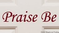 Praise Be Vinyl Sticker - Joy Grateful Thankful Blessed - Die Cut Decal