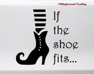 If The Shoe Fits… Vinyl Sticker - Halloween Witch - Die Cut Decal