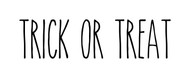 Trick or Treat Vinyl Sticker - Halloween Farmhouse Skinny Font Rae Dunn Inspired - Die Cut Decal