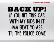 Back Up! Vinyl Sticker - Tailgating Driving - Kids Babies - Die Cut Decal