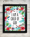 I am a Child of God 8 x 10 Art Print - Floral Home Wall Decor