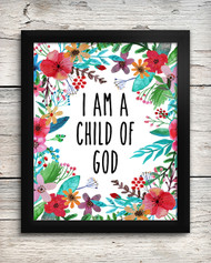 I am a Child of God 8 x 10 Art Print - Floral Home Wall Decor