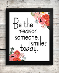 Be the Reason Someone Smiles Today 8 x 10 Art Print - Floral Home Wall Decor