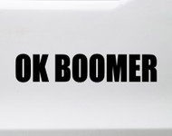 OK Boomer Vinyl Decal - Generation Millenial Gen Z - Die Cut Sticker