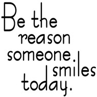 "Be the reason someone smiles today - Vinyl Decal Sticker - 11"" x 11"""