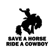 "Save a Horse Ride a Cowboy - Vinyl Decal Sticker - Country Life 5.6"" x 5"""