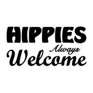 "Hippies Always Welcome Sign - Vinyl Decal Sticker - Peace Love Kindness 8"" x 4"""