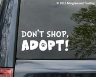 Don't Shop, Adopt! Vinyl Sticker - Animal Rescue Foster Dog Cat - Die Cut Decal