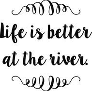 Life is Better at the River Vinyl Sticker - Boating Fishing Summertime - Die Cut Decal