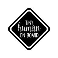 TINY HUMAN ON BOARD Vinyl Sticker - Baby Infant Car Sign - Die Cut Decal