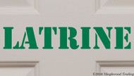 "Custom green vinyl decal of ""Latrine"" in a military stencil font by Minglewood Trading.  Applied to an interior door."
