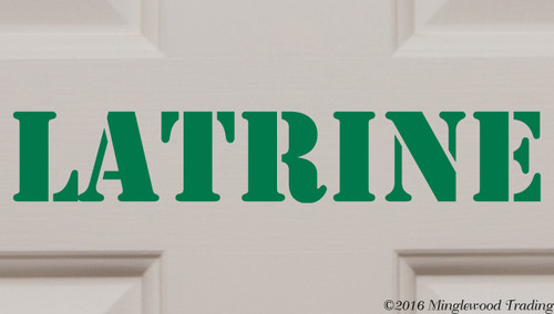 """Custom green vinyl decal of """"Latrine"""" in a military stencil font by Minglewood Trading.  Applied to an interior door."""