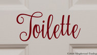 "Custom burgundy vinyl decal of ""Toilette"" by Minglewood Trading.  Applied to an interior door."