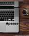 "Black ""#peace"" custom vinyl decal applied to the palmrest of a Macbook Pro. By Minglewood Trading."