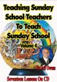 Teaching Sunday School Teachers How to Teach Sunday School - Volume 4
