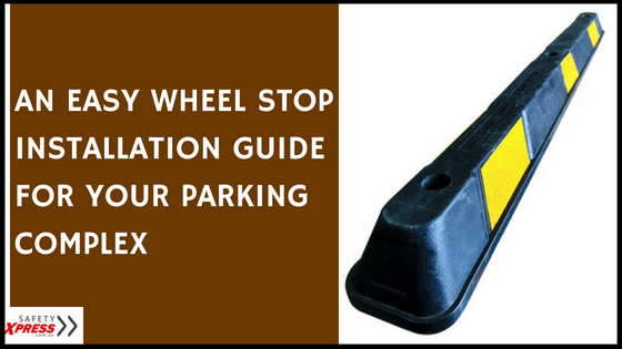 Wheel Stop Installation Guide