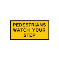 Pedestrians Watch Your Step - Sign (1200mmx600mm) - Corflute
