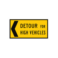 Detour For High Vehicles Sign -  Left OR Right Arrow- (1200mmx600mm) - Corflute
