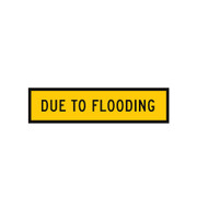 Due to Flooding Sign - (1200mmx300mm) - Corflute