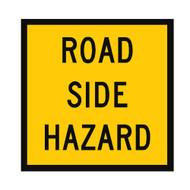 Road Side Hazard Sign -  (600mmx600mm) - Corflute