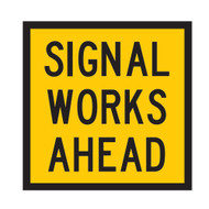 Signals Works Ahead Sign - Corflute - (600mmx600mm)