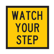 Watch Your Step (600mmx600mm) - Corflute
