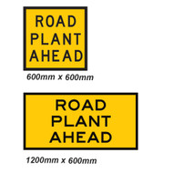 Road Plant Ahead Sign - 2 Sizes - Corflute