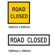 Road Closed Sign - 2 Sizes - Corflute