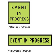 Event in Progress Sign - 2 Sizes - Corflute