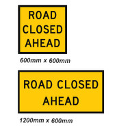 Road Closed Ahead Sign - 2 Sizes - Corflute