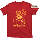 Ivan Drago I Must Break You Rocky 4 T Shirt
