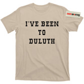 The Great Outdoors I've Been to Duluth T Shirt