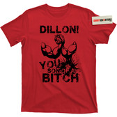 Dillon You Son of a Bitch Predator 1987 Dutch Blain Movie Tee T Shirt