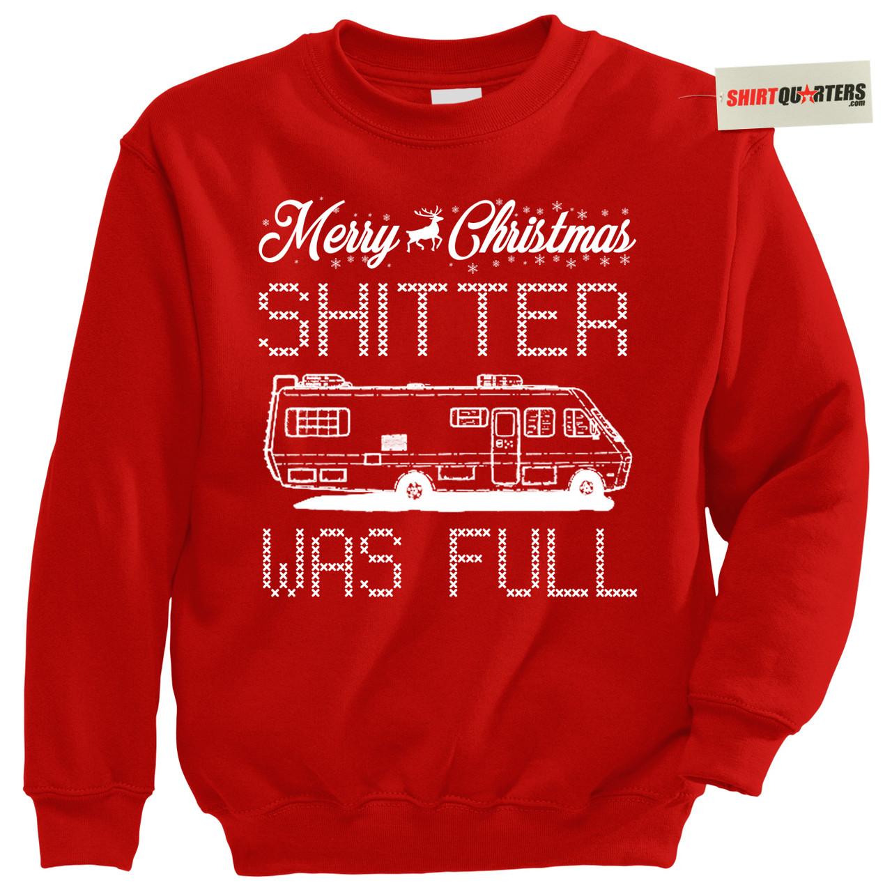 aa7f84ae7f1 Merry Christmas Shitter Was Full Sweatshirt - Shirtquarters