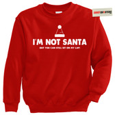 I'm Not Santa Claus Tacky Sweater Sweatshirt