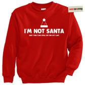 I'm Not Santa Claus Tacky Sweater Sweatshirt