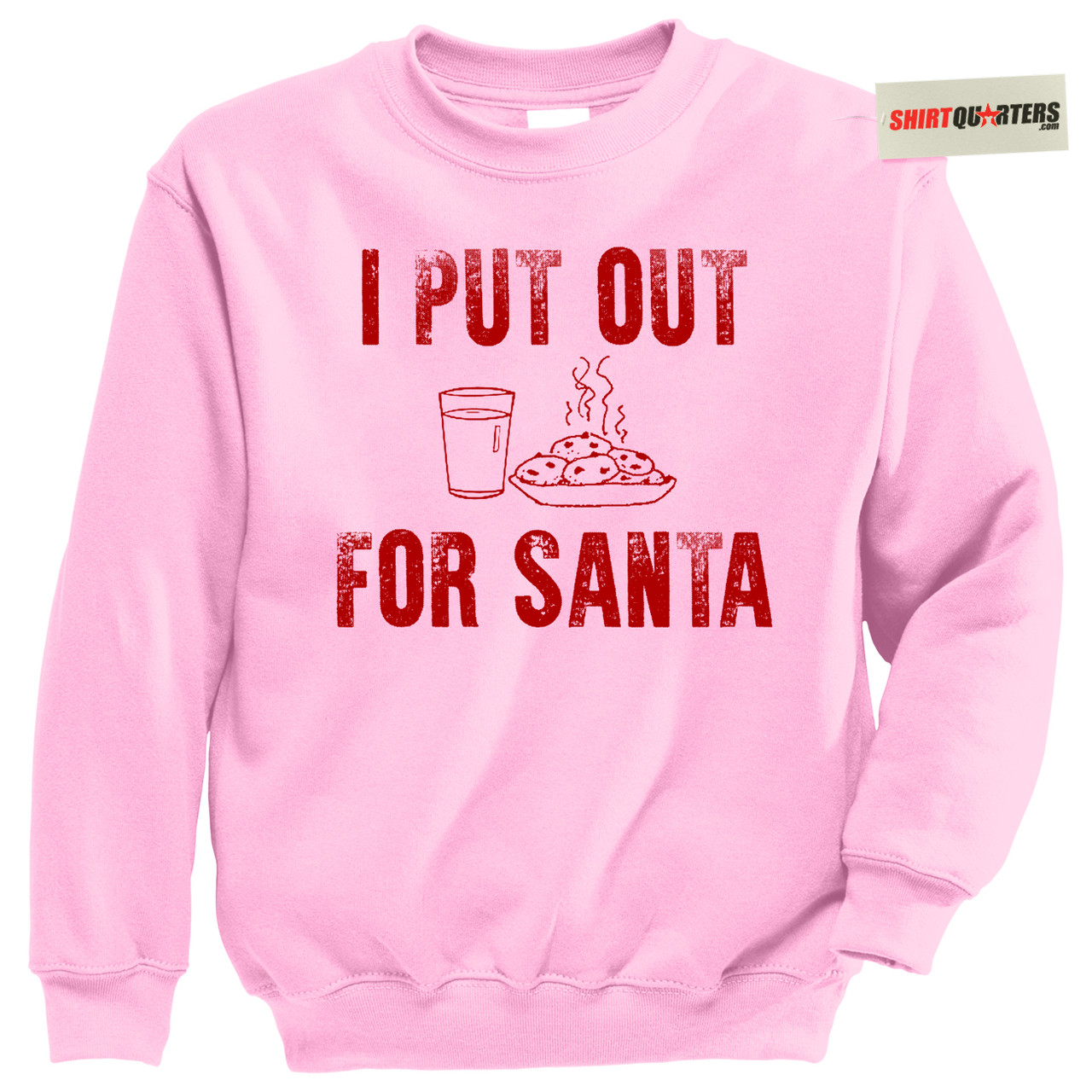 I Put Out For Santa Claus Naughty Sexy Sweater Sweatshirt