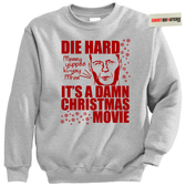 Die Hard is a Christmas movie Bruce Willis Tacky Sweater Sweatshirt