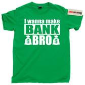 Step Brothers I Wanna Make Bank Bro Catalina Wine Mixer movie tee t shirt