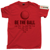 Be the Ball nananana Caddyshack Bushwood Country Club golf ball movie tee t shirt