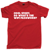 Cool Story What's the WIFI Password Smartphone Addict Funny Tee T Shirt