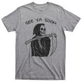 See Ya Soon Grim Reaper Scythe Cloak Death Mortal Biker Skull Skeleton Tee T Shirt