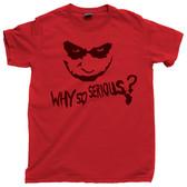 Why So Serious? Heath Ledger The Joker Fan Villain Scars Clown Laughing Crazy Tee T Shirt